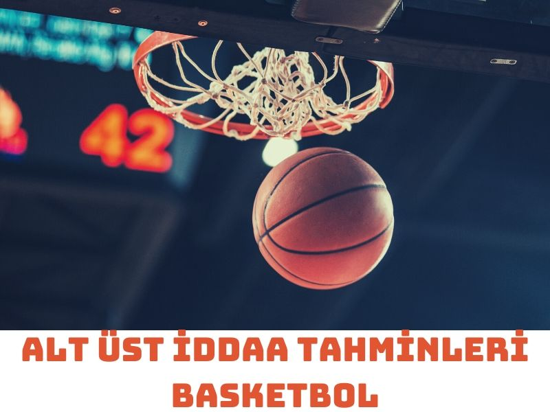 alt üst iddaa tahminleri basketbol