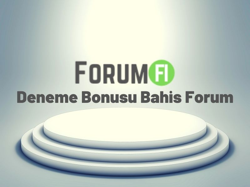 bahis forum deneme bonusu