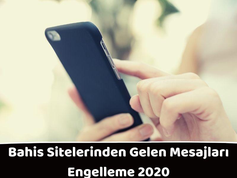 Bahis Sitelerinden Gelen Mesajları Engelleme 2020
