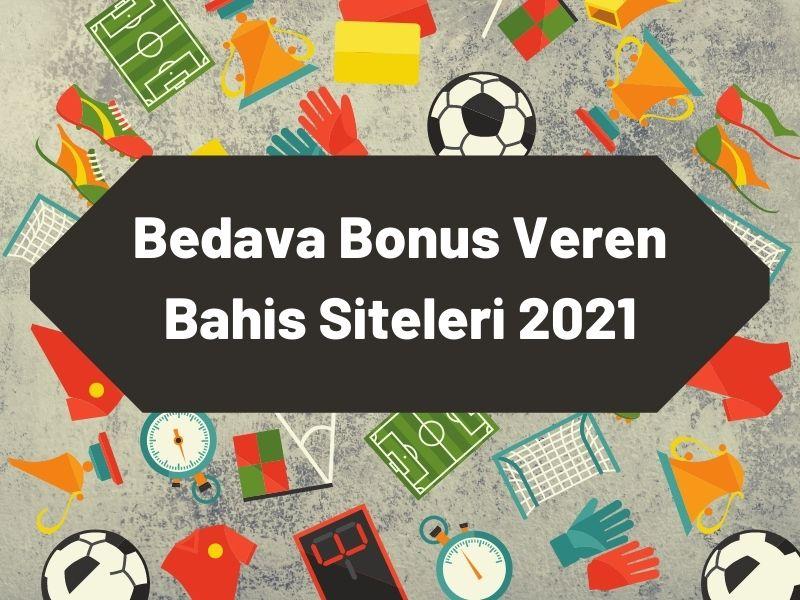 bedava bonus veren bahis siteleri 2021