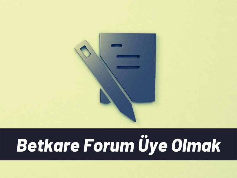 betkare bahis forum üye
