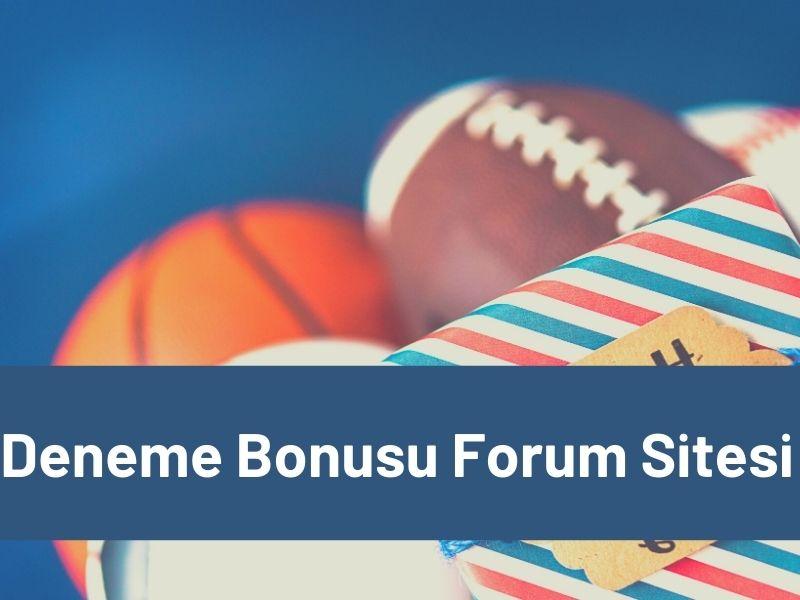 deneme bonusu forum sitesi