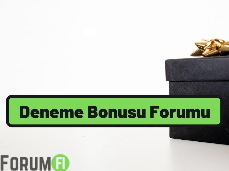 deneme bonusu forumu