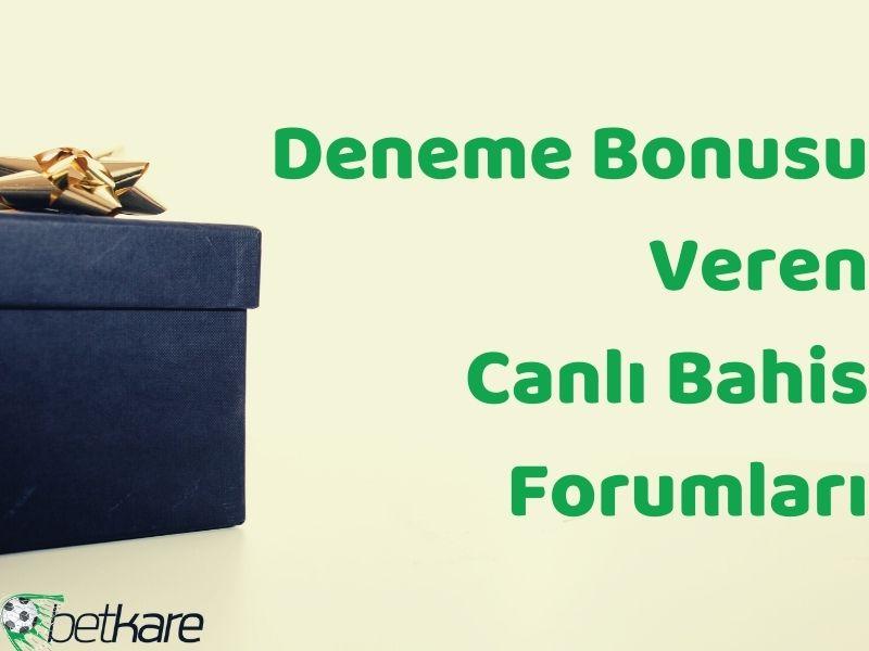 Deneme Bonusu Veren Canlı Bahis Forumları