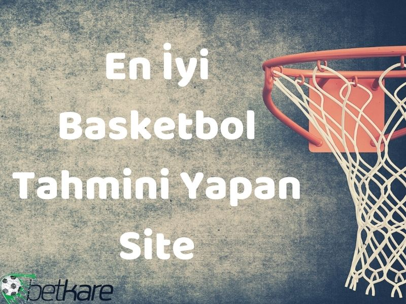 en iyi basketbol tahmini yapan site