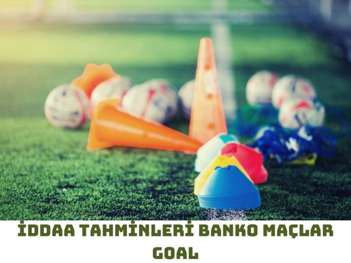 iddaa Tahminleri Banko Maçlar Goal