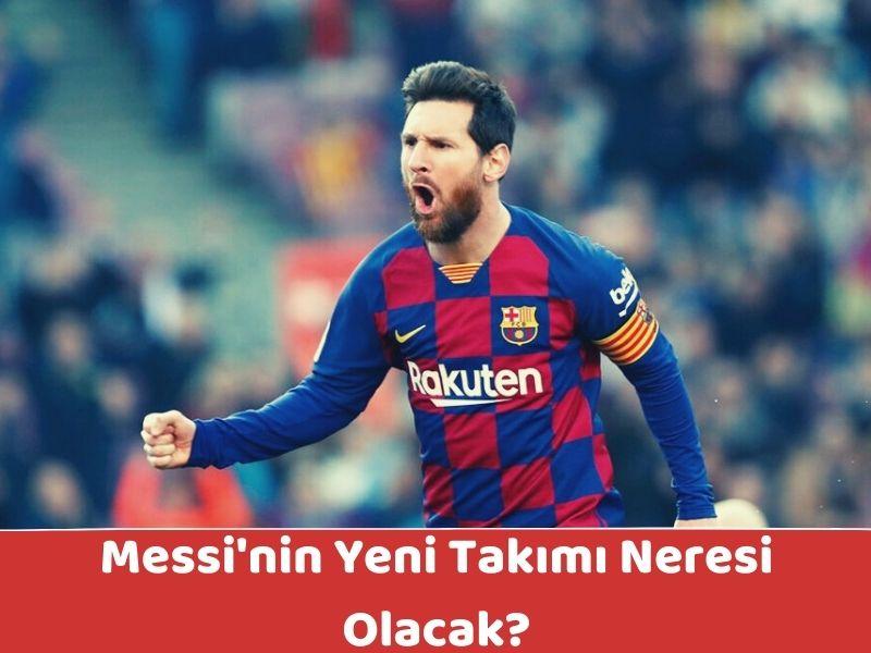 Messi'nin Yeni Takımı Neresi Olacak