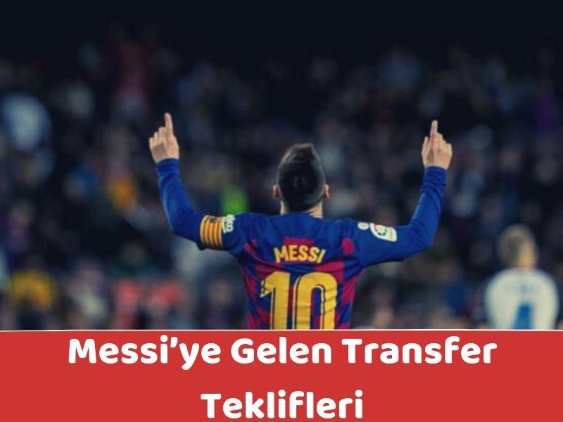 Messi'ye Gelen Transfer Teklifleri