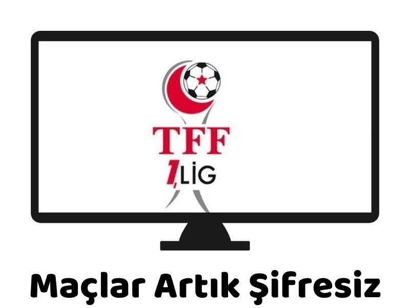 TFF 1. Lig Maçları Artık Şifresiz