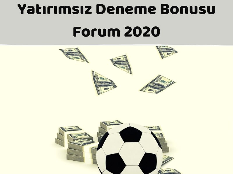 Yatırımsız Deneme Bonusu Forum 2020