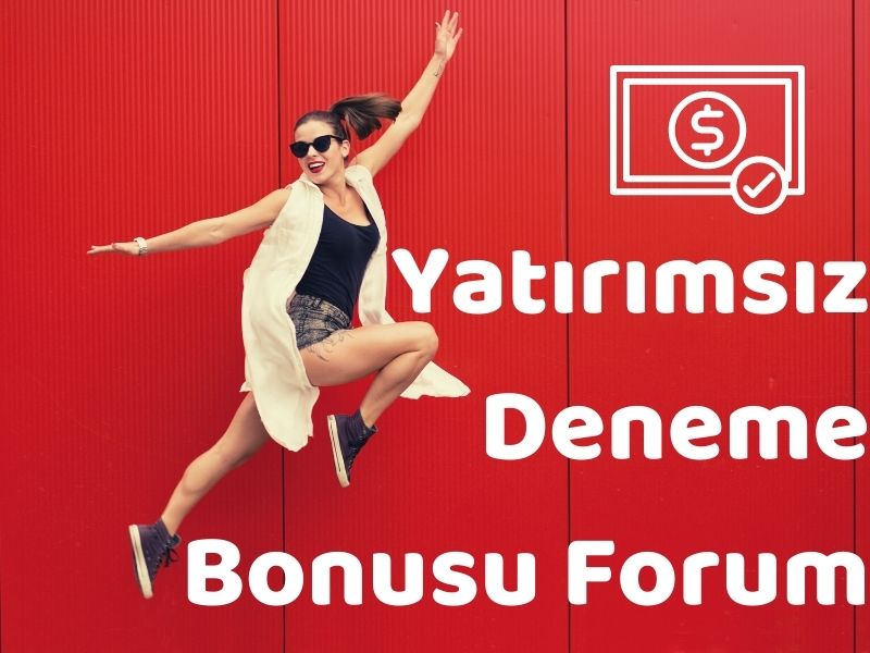 Yatırımsız Deneme Bonusu Forum