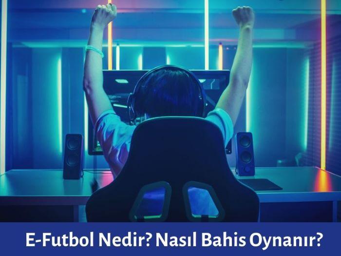 e-futbol nedir nasıl bahis oynanır