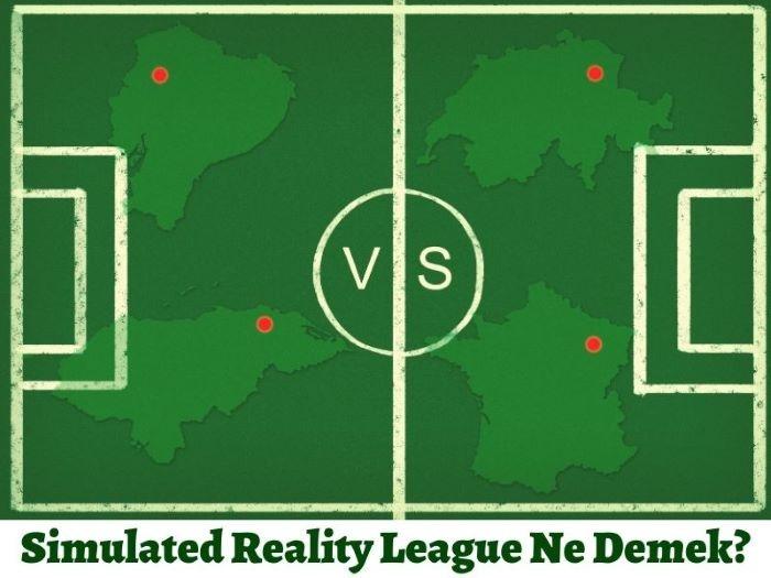 Simulated Reality League Ne Demek